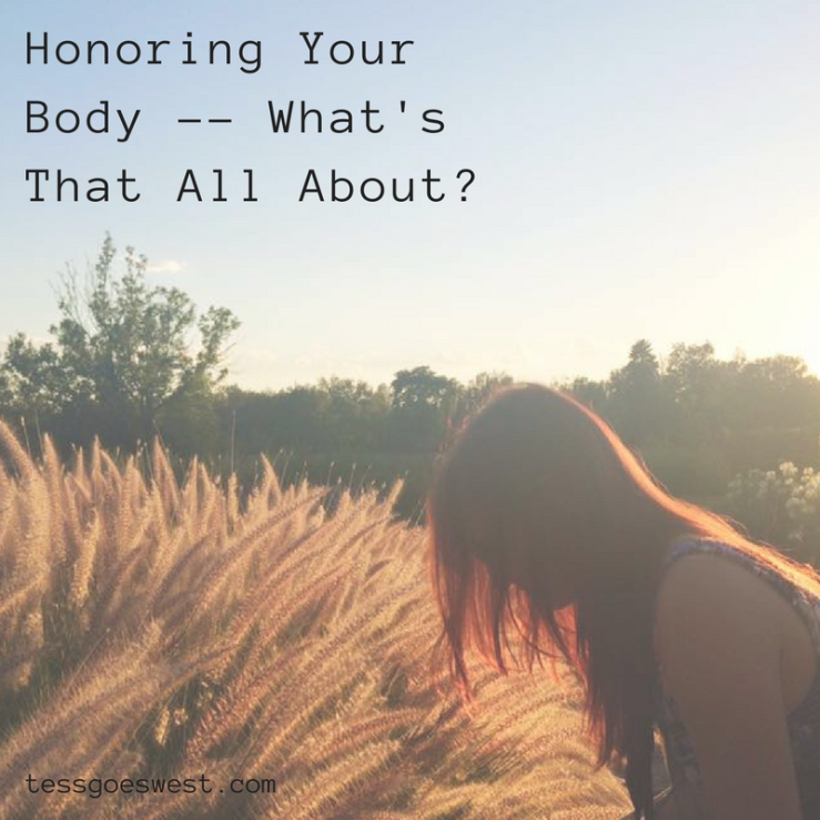 Honoring Your Body -- What's That All About_