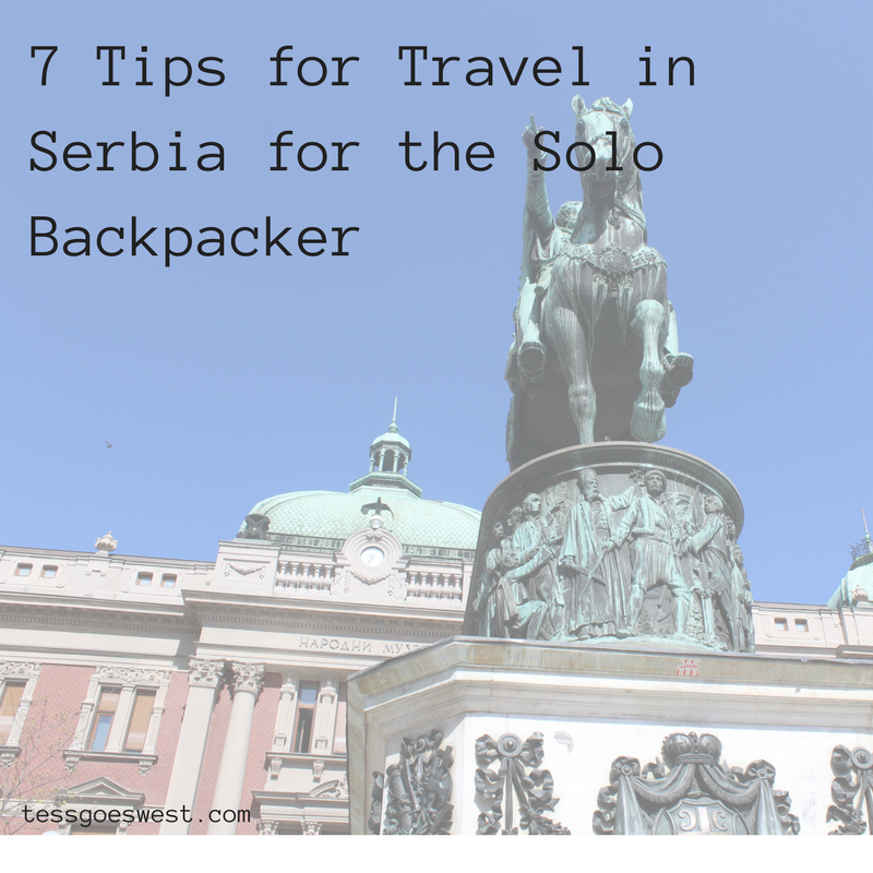 7 Tips for Travel in Serbia for the Solo Backpacker